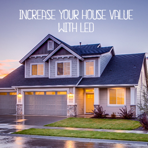 Increase your house value with LED lighting