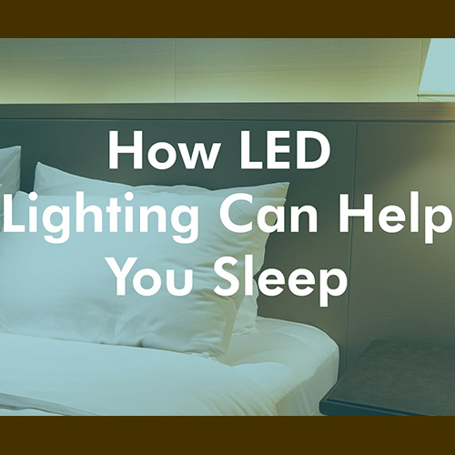 how-led-lighting-can-help-you-sleep
