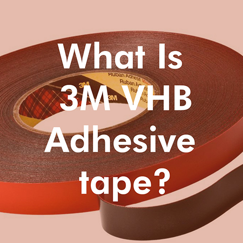 what-is-3m-vhb-adhesive-tape